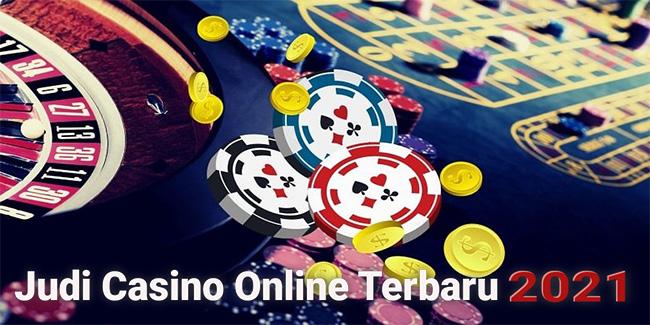 Judi Casino Online Terbaru 2021